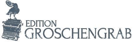Edition Groschengrab - Verlag für beunruhigende Literatur